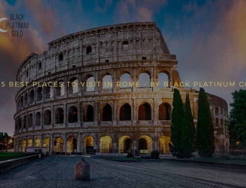 5 Best Places to visit in Rome – By Black Platinum Gold