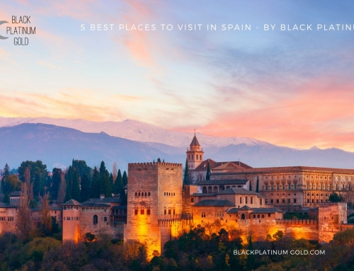 5 Best Places to visit in Spain – By Black Platinum Gold