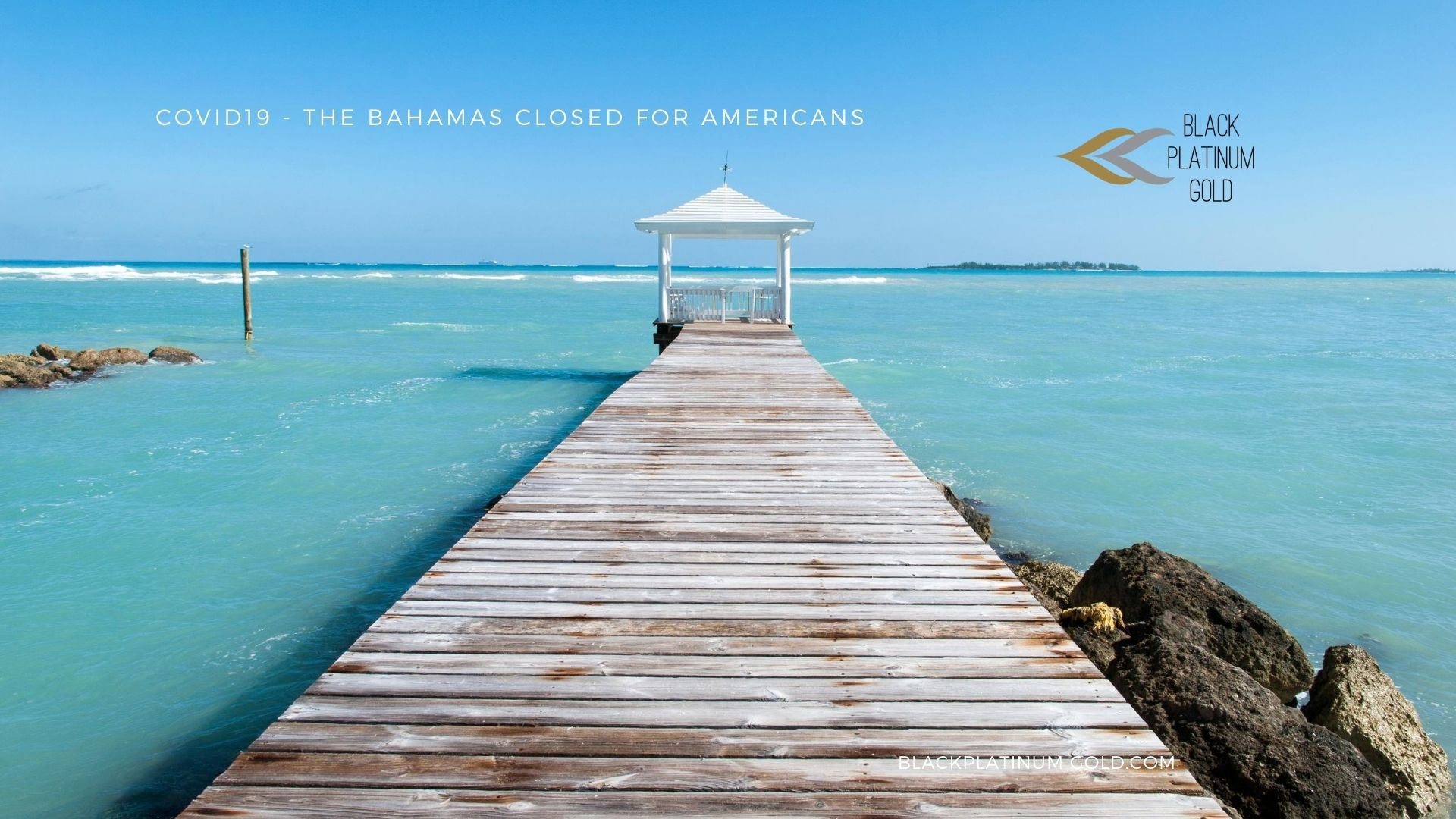 COVID19 - The Bahamas closed for Americans - By Black Platinum Gold- black platinum gold(1)