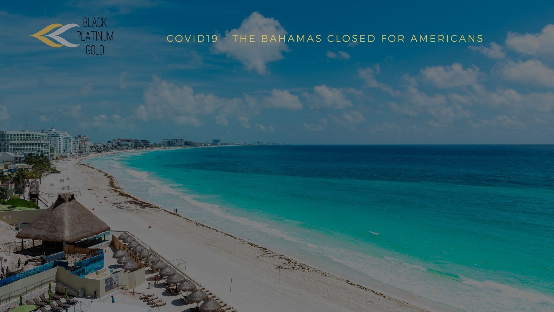 COVID19 - The Bahamas closed for Americans - By Black Platinum Gold- black platinum gold(2)