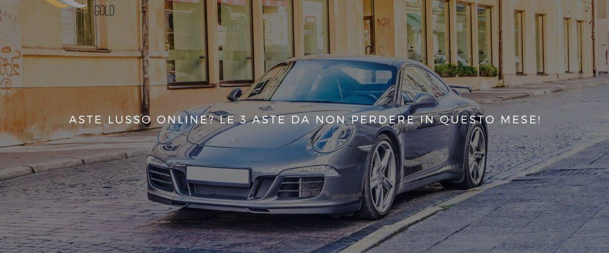 Aste lusso online Le 3 aste da non perdere in questo mese! auto e glamour! - By Black Platinum Gold- black platinum gold