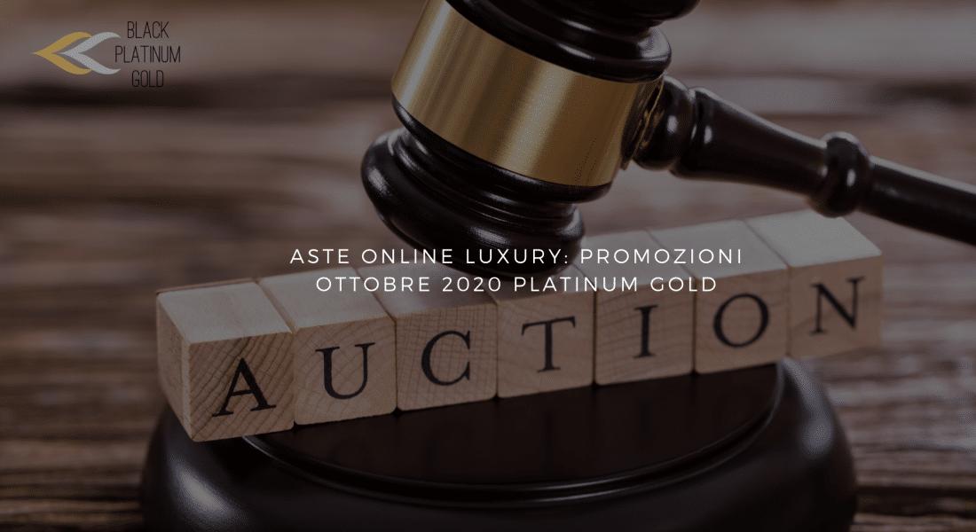 Aste online luxury: promozioni ottobre 2020