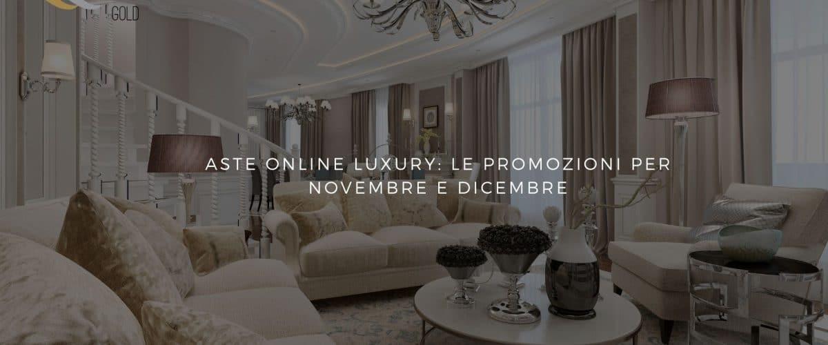 Aste online luxury: le promozioni per Novembre e Dicembre