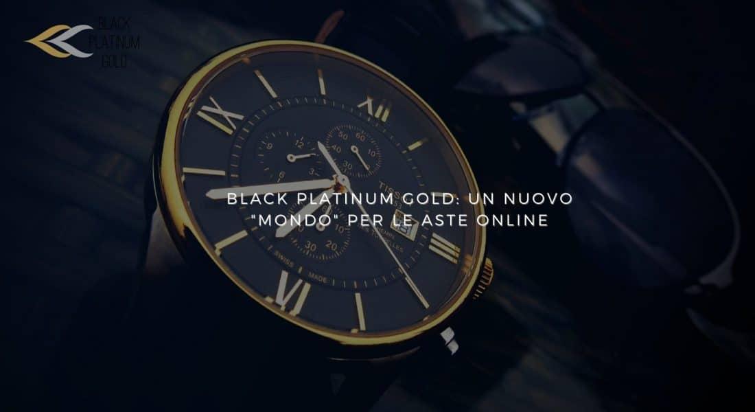 """Black Platinum Gold: un nuovo """"mondo"""" per le aste online"""