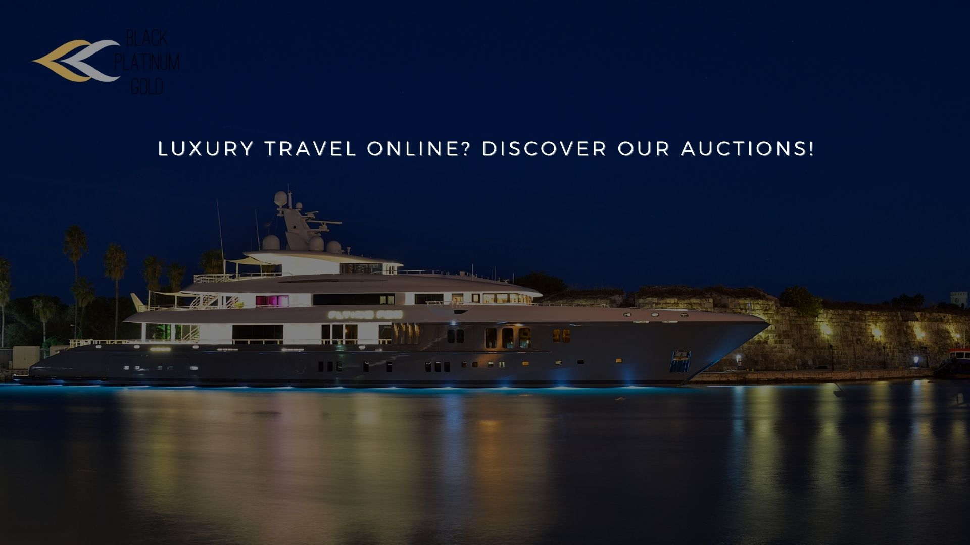 Luxury Travel online? Discover our Auctions!