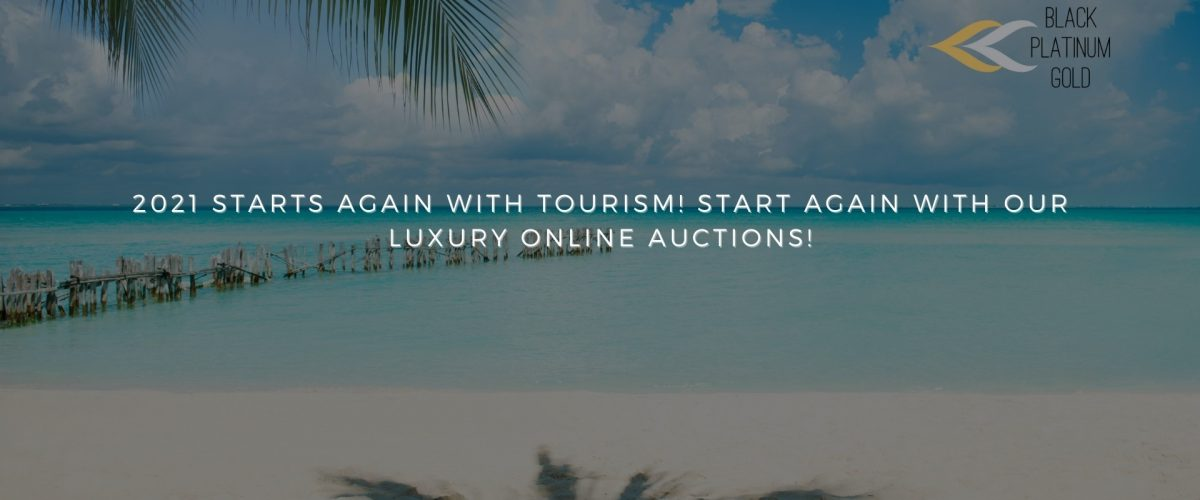 2021 starts again with tourism! Start again with our luxury online auctions!