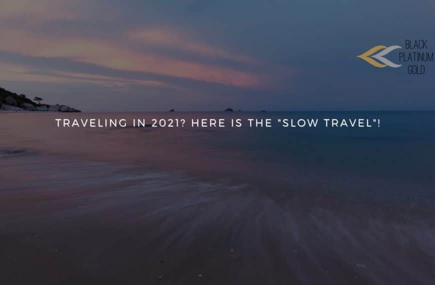 "Traveling in 2021? Here is the ""slow travel""!"