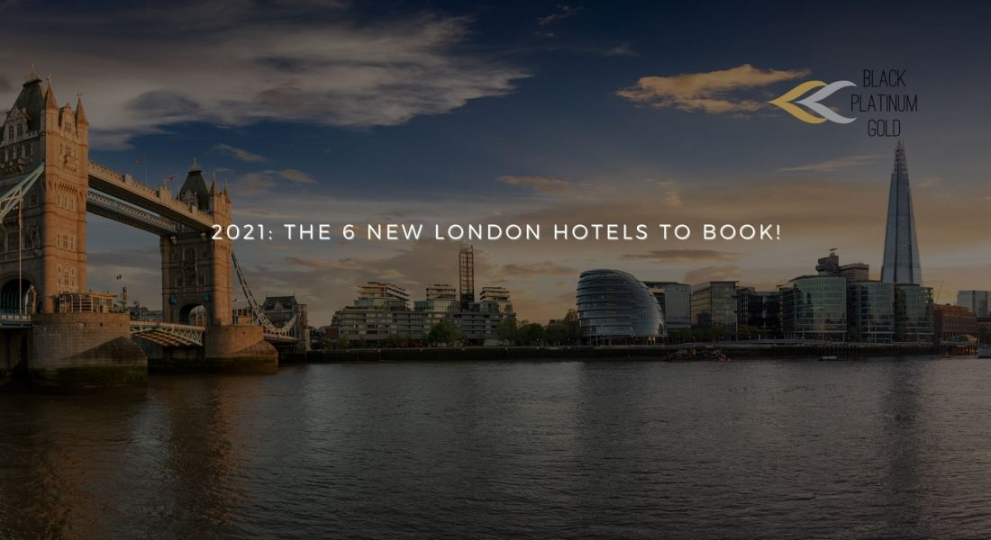 2021: The 6 New London Hotels To Book!