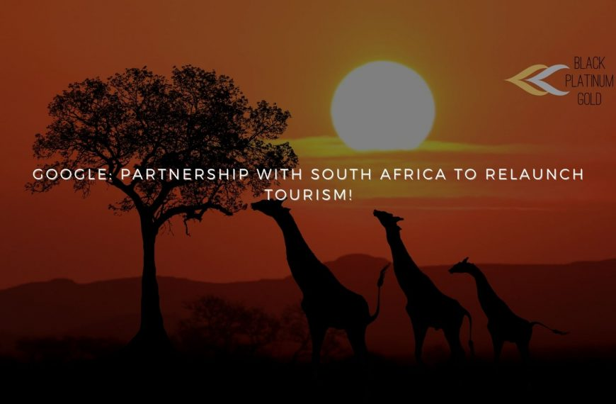 Google: partnership with South Africa to relaunch tourism!