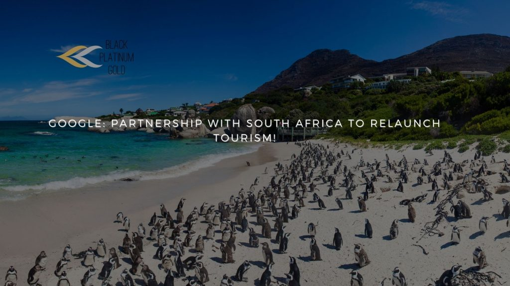 Google partnership with South Africa to relaunch tourism!, black platinum gold