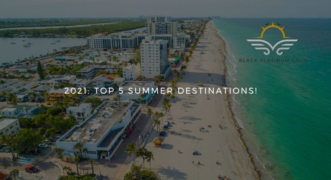 2021: Top 5 Summer Destinations for Americans