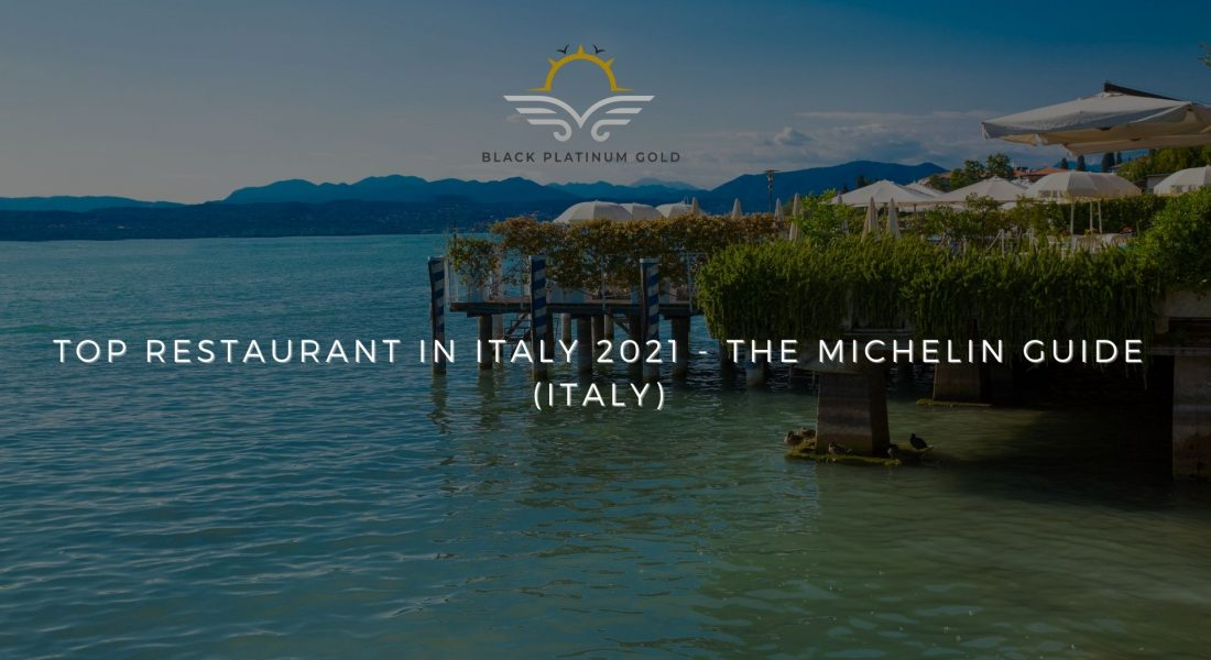 TOP Restaurant in Italy 2021 – The MICHELIN Guide