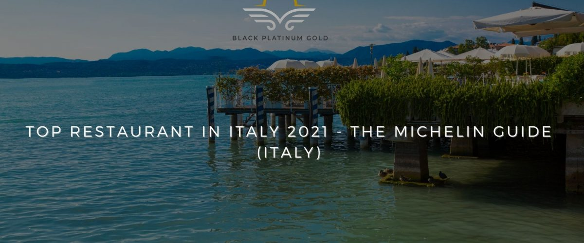 TOP Restaurant in Italy 2021 - The MICHELIN Guide (Italy)