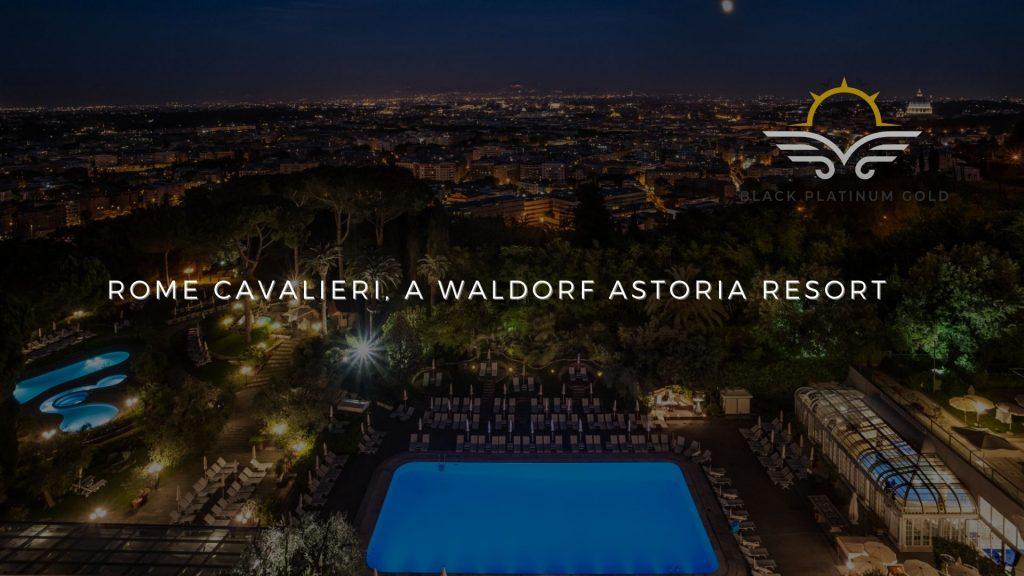 Rome Cavalieri, A Waldorf Astoria Resort, online auctions luxury black platinum gold