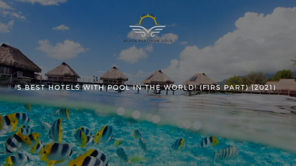 6 best hotels with pool in the world! (firs part) (2021), online auctions luxury black platinum gold