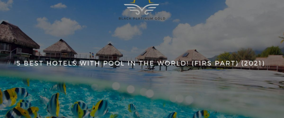5 best hotels with pool in the world! (firs part) (2021), online auctions luxury black platinum gold