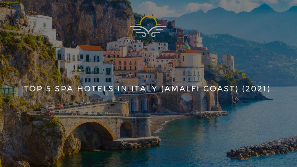 Top 5 Spa Hotels in Italy (Amalfi Coast) (2021)