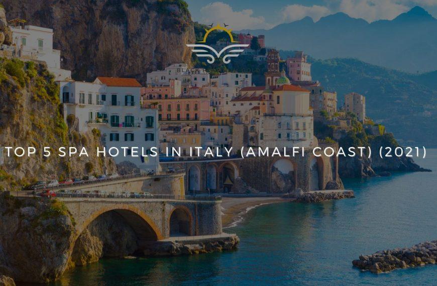Top 5 Spa Hotels in Amalfi Coast, Italy (2021)