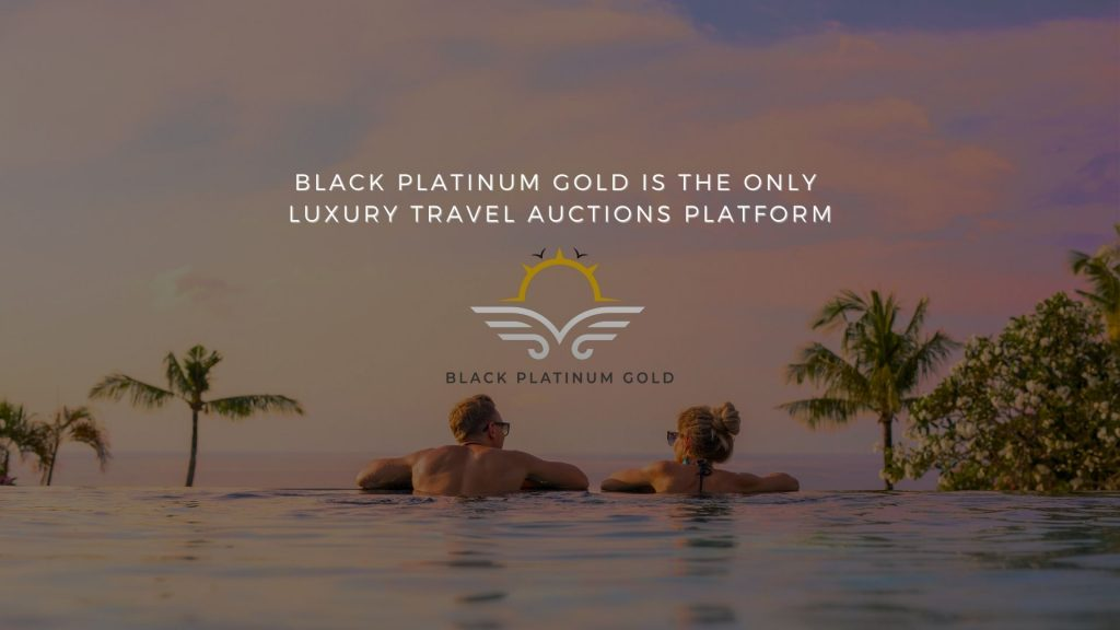 Black Platinum Gold is the only Luxury Travel Auctions Platform, online auctions luxury black platinum gold(2)