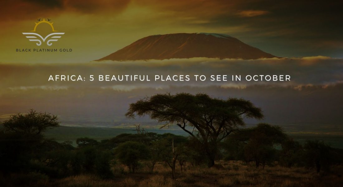 Africa: 5 Beautiful Places to See in October