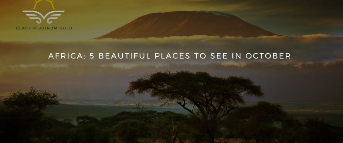 Africa 5 beautiful places to see in October (2)